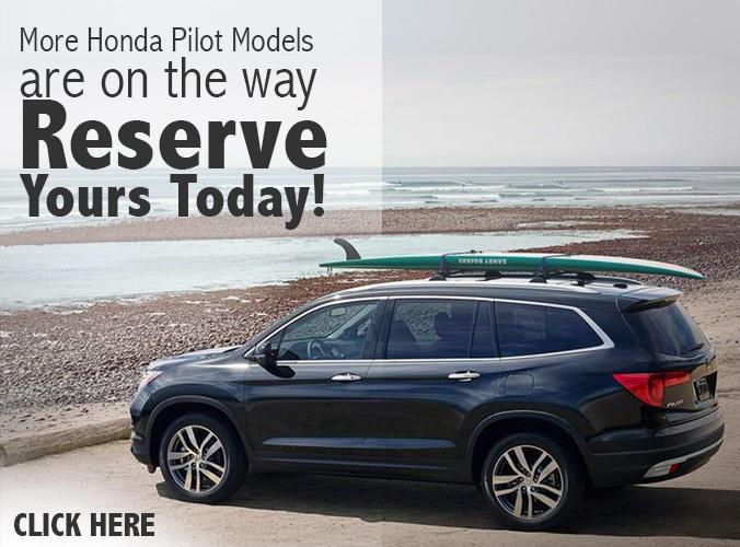 Reserve Your Honda Pilot Today