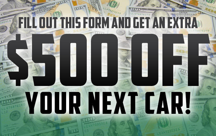 Fill Out This Form and Get $500 OFF w/ Trade-In