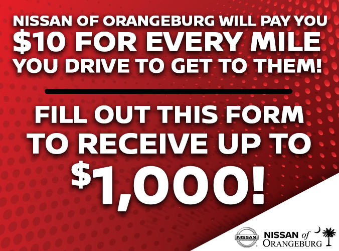 Nissan of Orangeburg will pay you up to $1,000