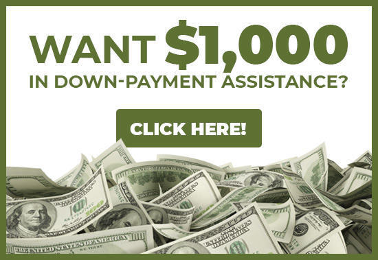WANT $1,000 IN DOWN-PAYMENT ASSISTANCE?