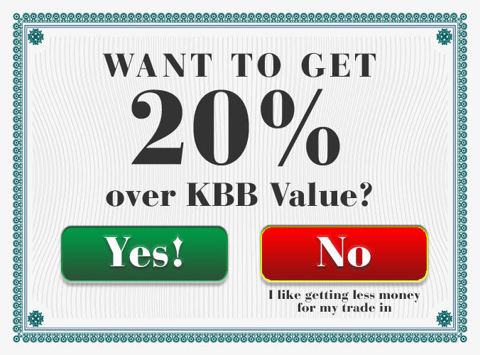 Get 20% over KBB value!
