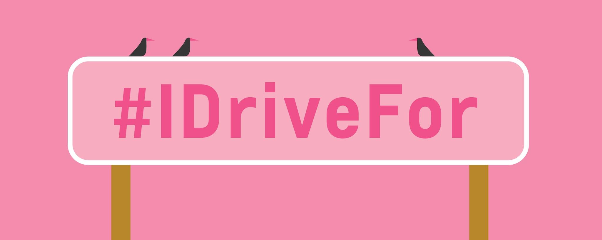 #IDriveFor